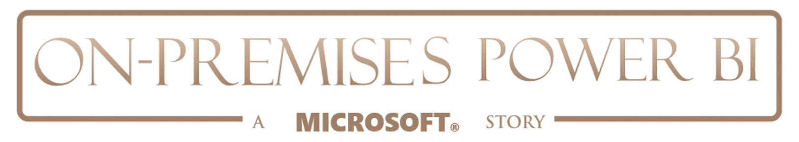 OnPremisesPowerBI_MicrosoftStory